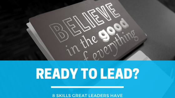 8 SKILLS GREAT LEADERS HAVE