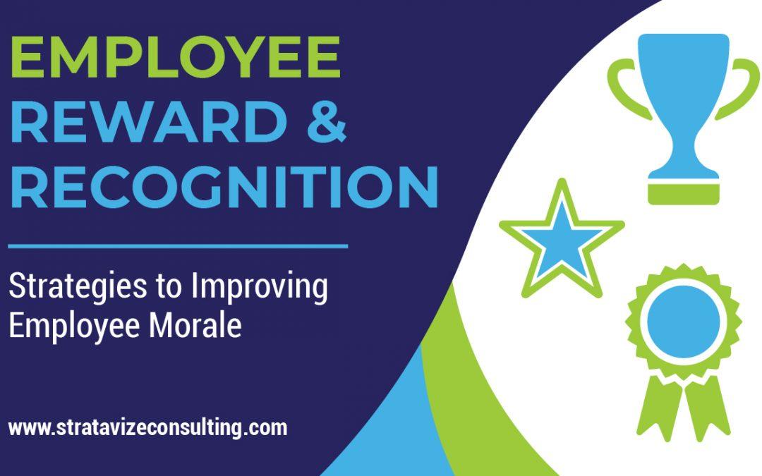 20 Creative Ways to Reward & Recognize Employees:  Strategies To Improving Employee Morale & Retention